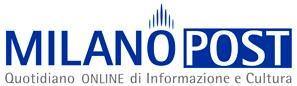Milano Post Quotidiano ONLINE di Informazione e Cultura