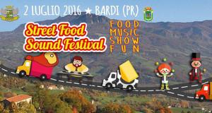 STREET FOOD SOUND FESTIVAL A BARDI (PR) Buona cucina, musica e spettacoli invadono la Valceno