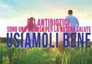 Parte la campagna in radio e TV sull'uso corretto degli antibiotici.