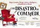 """Al Teatro Carcano si ride con lo strepitoso """"pasticcio teatrale"""" CHE DISASTRO DI COMMEDIA"""""""